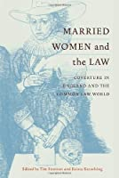 Married Women and the Law: Coverture in England and the Common Law World