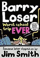 Worst School Trip Ever (Barry Loser)