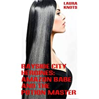 Bayside City Heroines: Amazon Babe and the Potion Master (English Edition)
