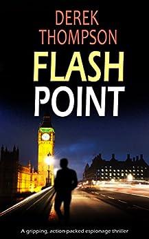 FLASHPOINT a gripping action-packed espionage thriller by [THOMPSON, DEREK]