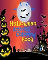 Kid's Halloween Activity Coloring Book: Puzzles Coloring Pages Monsters Bats Pumpkins 50 Pg Book