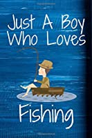 Just A Boy Who Loves Football: Notebook for Fishing Lovers, Great Gift for a Boy who likes Fishing, Birthday Gift Book: Lined Notebook 110 Pages, 6x9, Soft Cover, Matte Finish