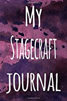 My Stagecraft Journal: The perfect gift for the artist in your life - 119 page lined journal!