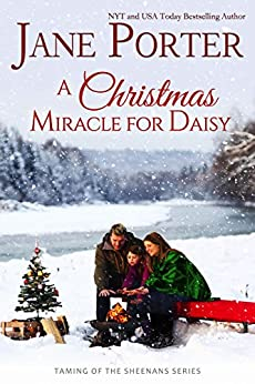 A Christmas Miracle for Daisy (Taming of the Sheenans Book 5) by [Porter, Jane]