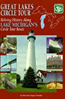 Great Lakes Circle Tour: Reliving History Along Lake Michigan's Circle Tour Route