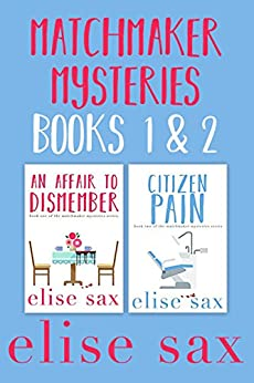 Matchmaker Mysteries Books 1 & 2: An Affair to Dismember & Citizen Pain by [Sax, Elise]