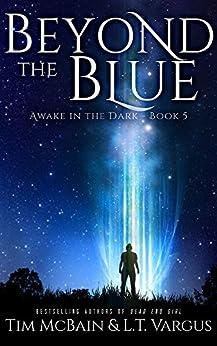 Beyond the Blue (Awake in the Dark Book 5) by [McBain, Tim, Vargus, L.T.]