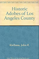 Historic Adobes of Los Angeles County