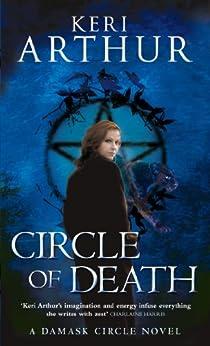 Circle Of Death: Number 2 in series (Damask Circle Trilogy) by [Arthur, Keri]
