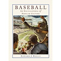 Baseball: An Encyclopedia of Popular Culture