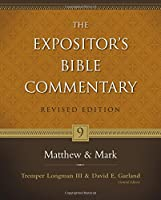 The Expositor's Bible Commentary: Matthew-mark