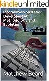 Information Systems: Development Methodology and Evolution (English Edition)