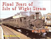 The Final Years of Isle of Wight Steam