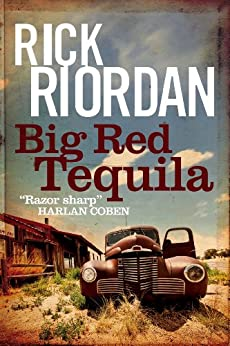 Big Red Tequila by [Riordan, Rick]