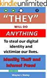 They Will Do Anything: Identity Theft and  Internet Fraud (English Edition)