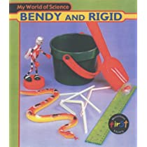 My World of Science: Bendy and Rigid PB