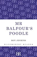 Mr Balfour's Poodle by Roy Jenkins(2013-08-14)