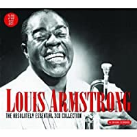 The Absolutely Essential 3 CD Collection by Louis Armstrong (2010-07-26)