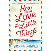 How to Find Love in the Little Things: 'an uplifting journey of loss, romance and secrets'