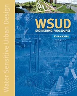 WSUD Engineering Procedures: Stormwater by [Water, Melbourne]