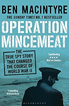 Operation Mincemeat: The True Spy Story that Changed the Course of World War II by [Macintyre, Ben]
