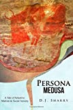 Persona Medusa: A Tale of Selective Mutism & Social Anxiety
