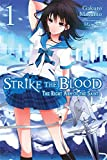Strike the Blood, Vol. 1 (light novel): The Right Arm of the Saint