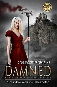 Damned: A Magnus Blackwell Novel (Book 1) by [Weis, Alexandrea, Astor, Lucas]