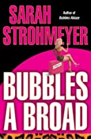 Bubbles A Broad (Strohmeyer, Sarah)
