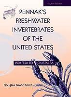 Pennak's Freshwater Invertebrates of the United States: Porifera to Crustacea