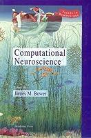 Computational Neuroscience: Trends in Research 1995, Supplement 1 (International Review of Neurobiology)
