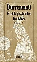 Es steht geschrieben / Der Blinde. Fruehe Stuecke. ( Werkausgabe in dreissig Baenden, 1).