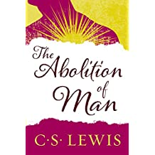 The Abolition of Man: Readings for Meditation and Reflection (Collected Letters of C.S. Lewis)