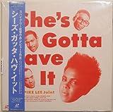 シーズ・ガッタ・ハブ・イット [Laser Disc]
