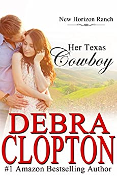 Her Texas Cowboy (New Horizon Ranch: Mule Hollow Book 1) by [Clopton, Debra]