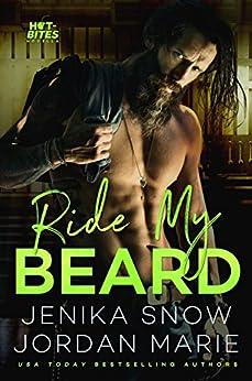 Ride My Beard (Hot-Bites) by [Snow, Jenika, Marie, Jordan]
