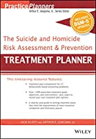 The Suicide and Homicide Risk Assessment and Prevention Treatment Planner, with DSM-5 Updates (PracticePlanners)