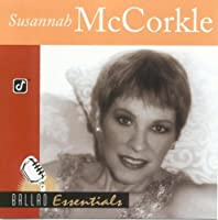 Ballad Essentials by Susannah McCorkle (2002-07-09)