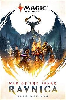 [Weisman, Greg]のWar of the Spark: Ravnica (Magic: The Gathering) (English Edition)