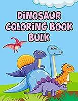"Dinosaur Coloring Book Bulk: Dinosaur Coloring Book Bulk, Dinosaur Coloring Book Adult, 50 Pages 8.5""x 11"""