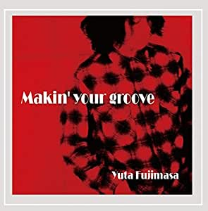 makin' your groove