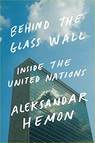 Behind the Glass Wall: Inside the United Nations (English Edition)