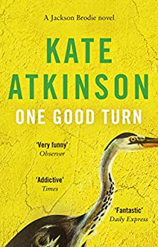 One Good Turn: (Jackson Brodie) by [Atkinson, Kate]