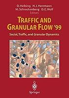 Traffic and Granular Flow '99: Social, Traffic, and Granular Dynamics