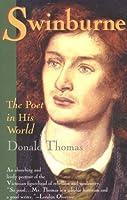 Swinburne: The Poet in His World (Elephant Books)