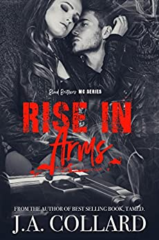 Rise in Arms: Book 4 in the Blood Brothers MC Series by [Collard, J.A.]