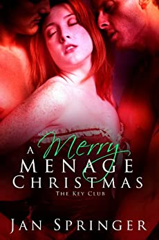 A Merry Menage Christmas: Menage Romance Serial (The Key Club Book 3) by [Springer, Jan]