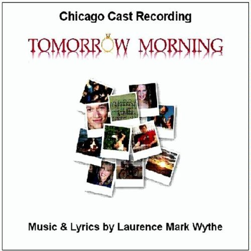 Tomorrow Morning Chicago Cast Recording