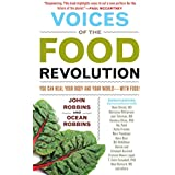 Voices of the Food Revolution: You Can Heal Your Body and Your World─With Food! (Sustainable Agriculture Book, for Readers of