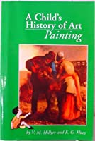 A Child's History of Art: Painting [並行輸入品]